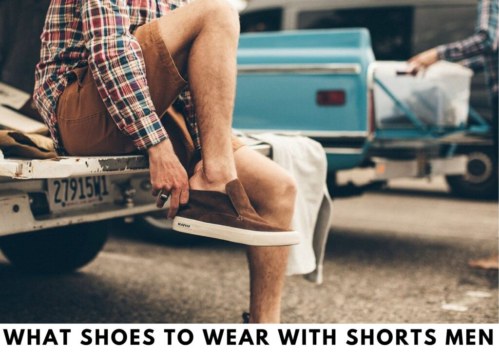 what shoes to wear with shorts men